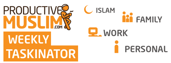 The Weekly Taskinator | ProductiveMuslim