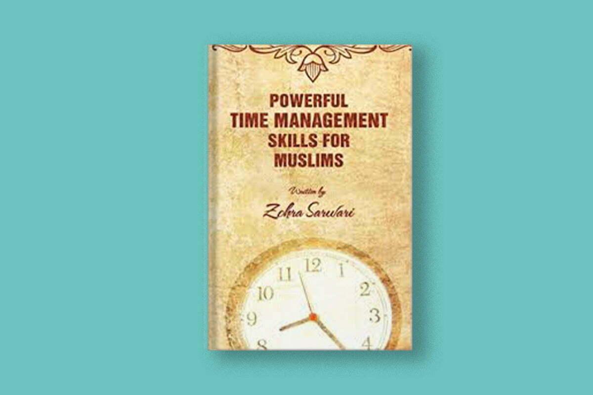 Powerful Time Management Skills For Muslims by Zohra Sarwari | ProductiveMuslim