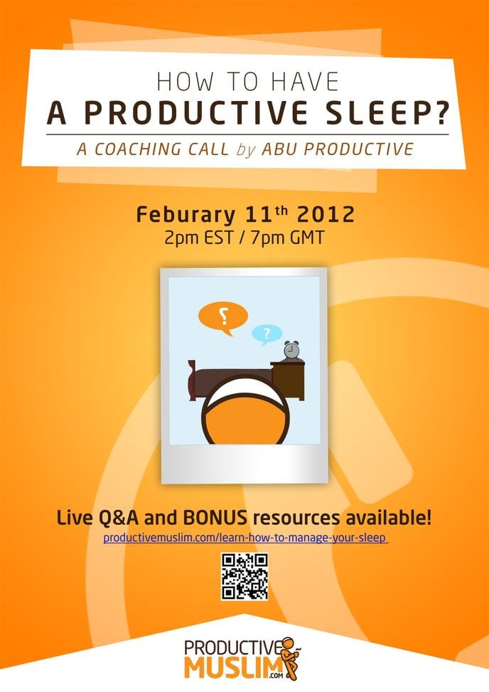 How to have a Productive Sleep? Coaching Call 7pm GMT / 2pm EST 11th Feb 2012