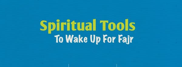 Spiritual Tools To Wake Up For Fajr | ProductiveMuslim