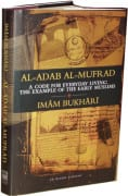 [Book Review] Al-Adab Al-Mufrad A Code for Everyday Living: The Example of the Early Muslims
