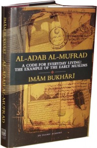 [Book Review] Al-Adab Al-Mufrad A Code for Everyday Living: The Example of the Early Muslims - Productive Muslim