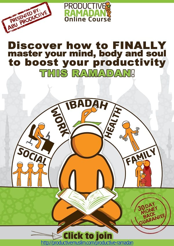 Join the ProductiveRamadan Online Course NOW.
