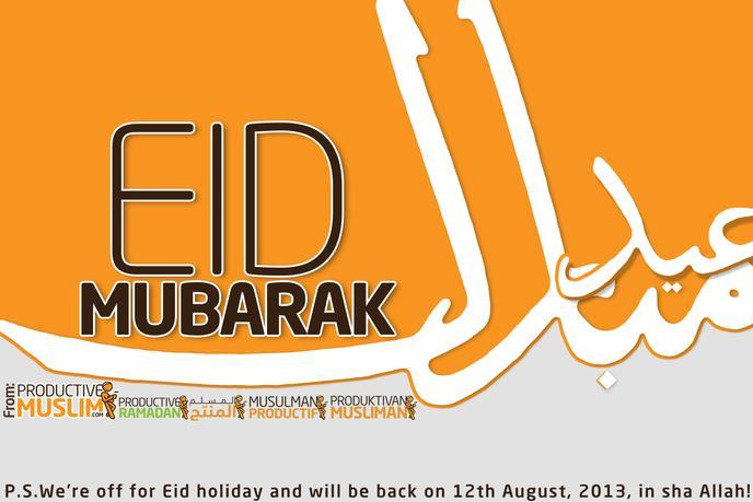 Eid Mubarak! - Productive Muslim
