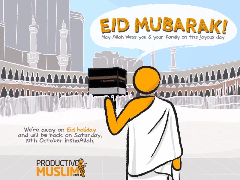 Eid-ul-Adha Mubarak! | Productive Muslim
