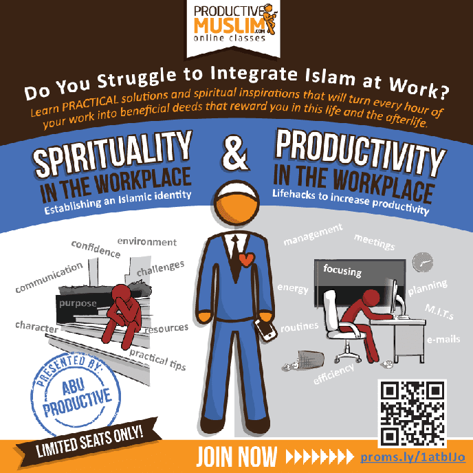 Click here to join this class on Spirituality and Productivity at Work. | Productive Muslim