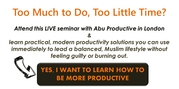 Click here to register for this LIVE seminar with Abu Productive in London | ProductiveMuslim