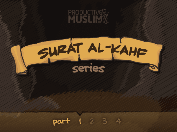 [Surat Al-Kahf Series- Part 1]: The Productive Sleepers (Seriously?!)