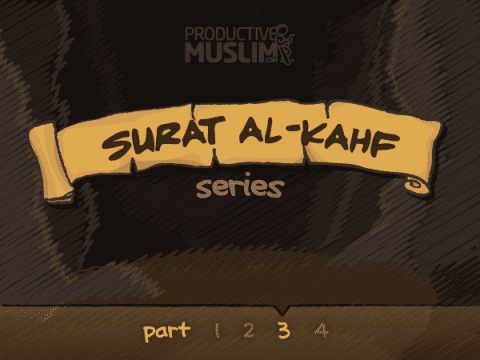 [SuratAl KahfSeries Part]ThreeStrikesAndYou'reOUT!|ProductiveMuslim