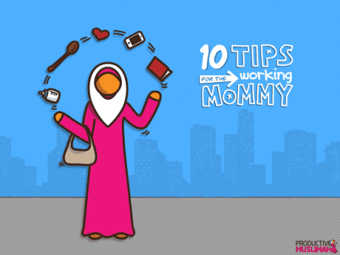 [TheProductiveMommySeries]TipsfortheWorkingMommy|ProductiveMuslim