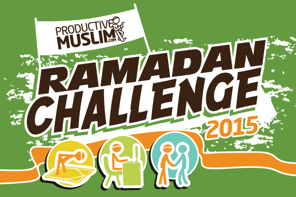 The ProductiveMuslim Ramadan Challenge 2015: Capture, Edit and Submit! | ProductiveMuslim