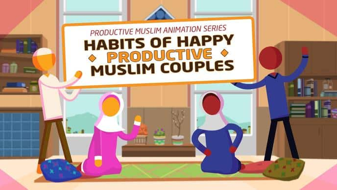 10 Habits of Happy Muslim Couples | Productive Muslim
