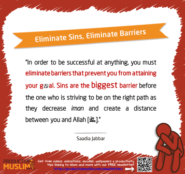 Eliminate Sins, Eliminate Barriers | Inspirational Islamic Quotes on Productivity | Productive Muslim