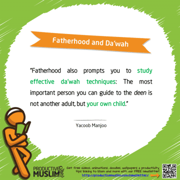 Fatherhood and Da'wah | Inspirational Islamic Quotes on Productivity | Productive Muslim