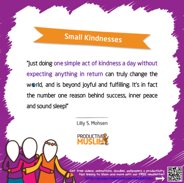 Small Kindnesses | Inspirational Islamic Quotes on Productivity | Productive Muslim