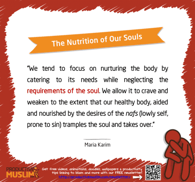 The Nutrition of Our Souls | Inspirational Islamic Quotes on Productivity | Productive Muslim