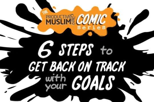 [TheProductiveMuslimComicSeries]StepstoGetBackonTrackWithYourGoals|ProductiveMuslim