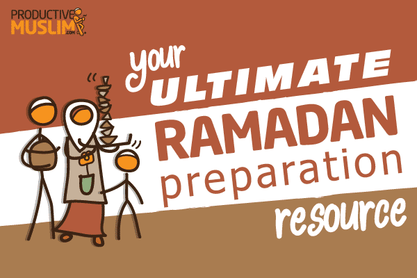 ProductiveMuslim Ultimate Ramadan Preparation Resource