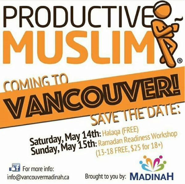 """Ready, Set, Ramadan!"" A 1-Day Productive Ramadan LIVE Workshop - Vancouver, Canada"