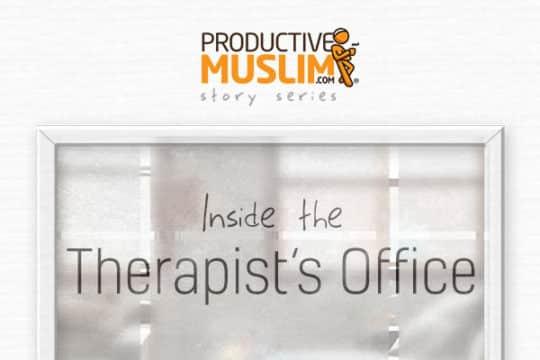 [InsideTheTherapist'sOffice EpisodeOne]Trust|ProductiveMuslim
