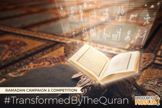 [#TransformedByTheQuran] The ProductiveMuslim Ramadan Campaign & Competition | ProductiveMuslim