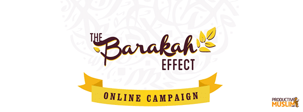 [Reader Discussion] How to Bring the Barakah Back in Our Lives?   ProductiveMuslim
