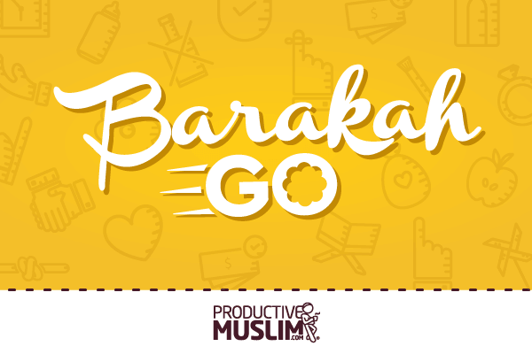 Your Ultimate Resource to Gain Barakah | ProductiveMuslim