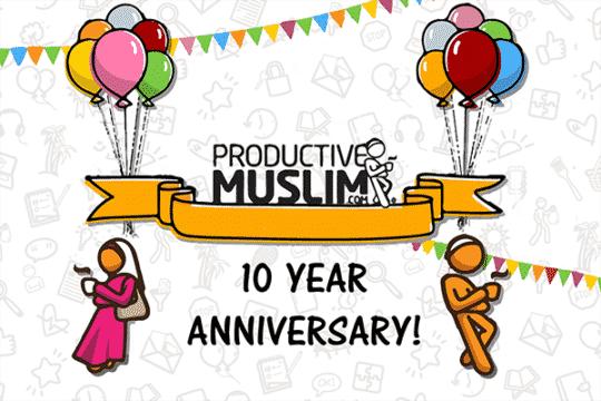Let'sCelebrateProductiveMuslimthAnniversary!|ProductiveMuslim
