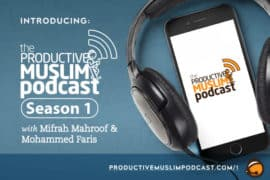 Introducing the Productive Muslim Podcast