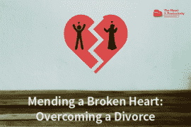 Mending a Broken Heart: Overcoming a Divorce