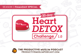 [Ramadan Heart Detox Challenge] Day 30