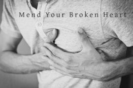 6 Things You Need to Remember While Mending Your Broken Heart