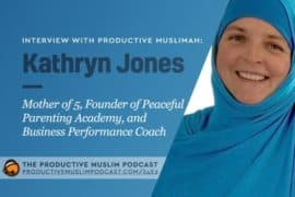 Interview with Kathryn Jones (Mother of 5, Founder at Peaceful Parenting Academy and Business Performance Coach)