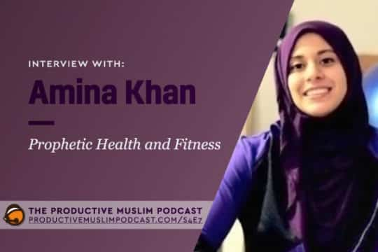 Prophetic Health and Fitness with Amina Khan [Podcast Interview]