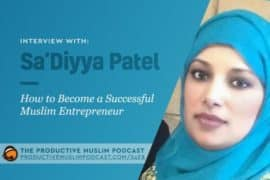 How to Become a Successful Muslim Entrepreneur with Sa'Diyya Patel (Podcast Interview)