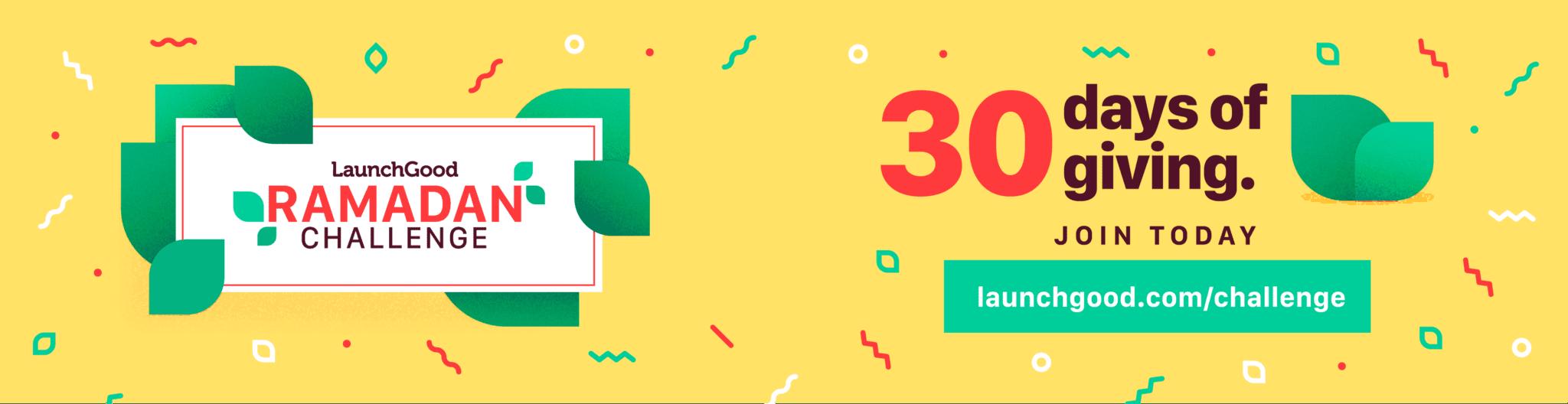 LaunchGood Ramadan Challenge | 30 days of giving