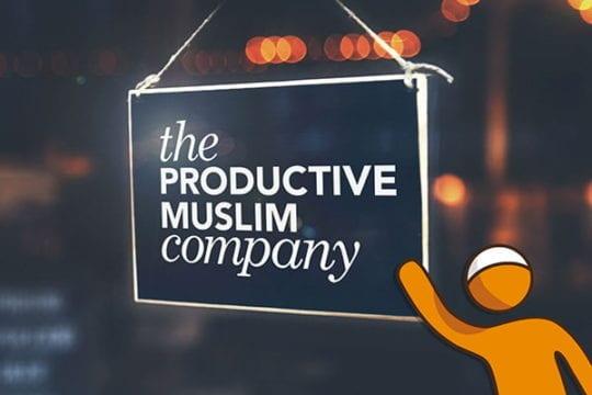 Goodbye Abu Productive, Welcome Productive Muslim Company | ProductiveMuslim