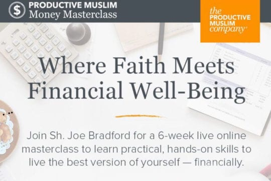 "The Productive Muslim ""Money Masterclass"" to Commence September 14th"